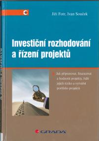Investiční rozhodování a řízení projektů - Fotr, J.; Souček, I.