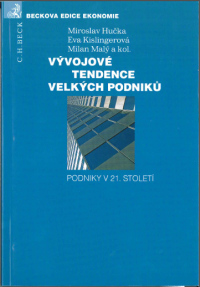 Vývojové tendence velkých podniků - Hučka, M.; Kislingerová, E.; Malý, M.; a kol.