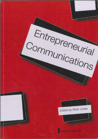 Entrepreneurial Communications - Edited by Brian Jones