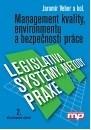 Management kvality, environmentu a bezpečnosti práce – legislativa, metody, systémy, praxe. - Veber, J. a kol.