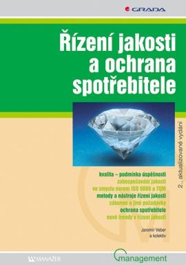 Řízení jakosti a ochrana spotřebitele - Veber, J. a kol.