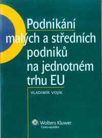 Podnikání malých a středních podniků na jednotném trhu EU - Vojík V.