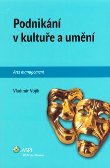 Podnikání v kultuře a umění - Vojík, V.